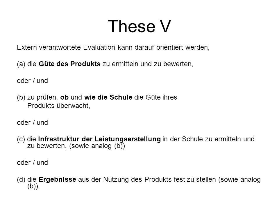 These V Extern verantwortete Evaluation kann darauf orientiert werden,