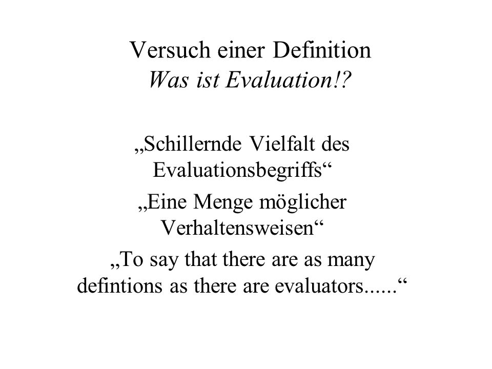 Versuch einer Definition Was ist Evaluation!