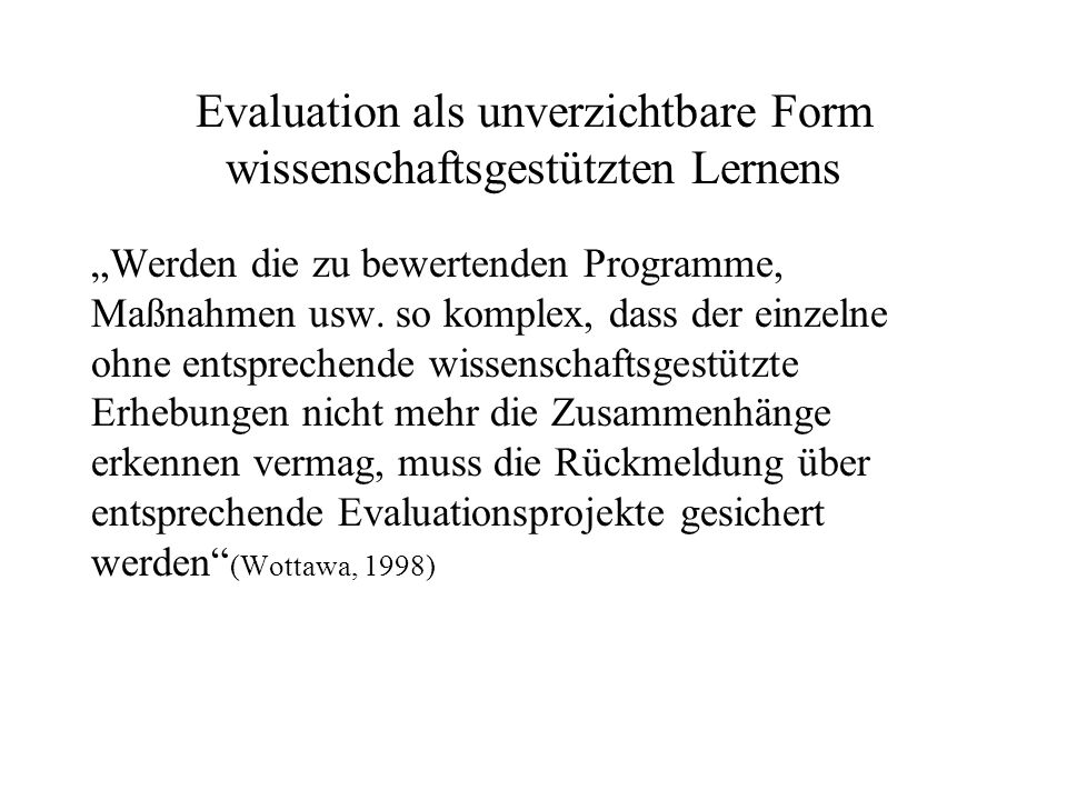 Evaluation als unverzichtbare Form wissenschaftsgestützten Lernens