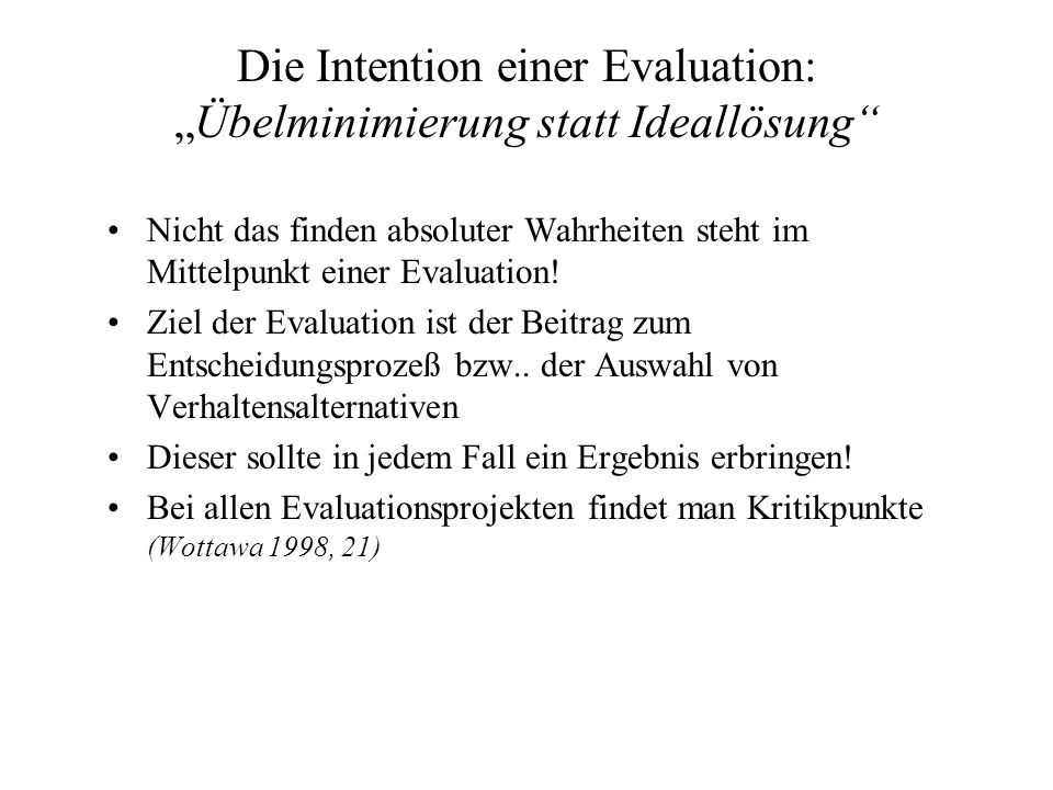 "Die Intention einer Evaluation: ""Übelminimierung statt Ideallösung"