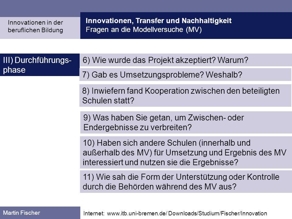 III) Durchführungs-phase 6) Wie wurde das Projekt akzeptiert Warum