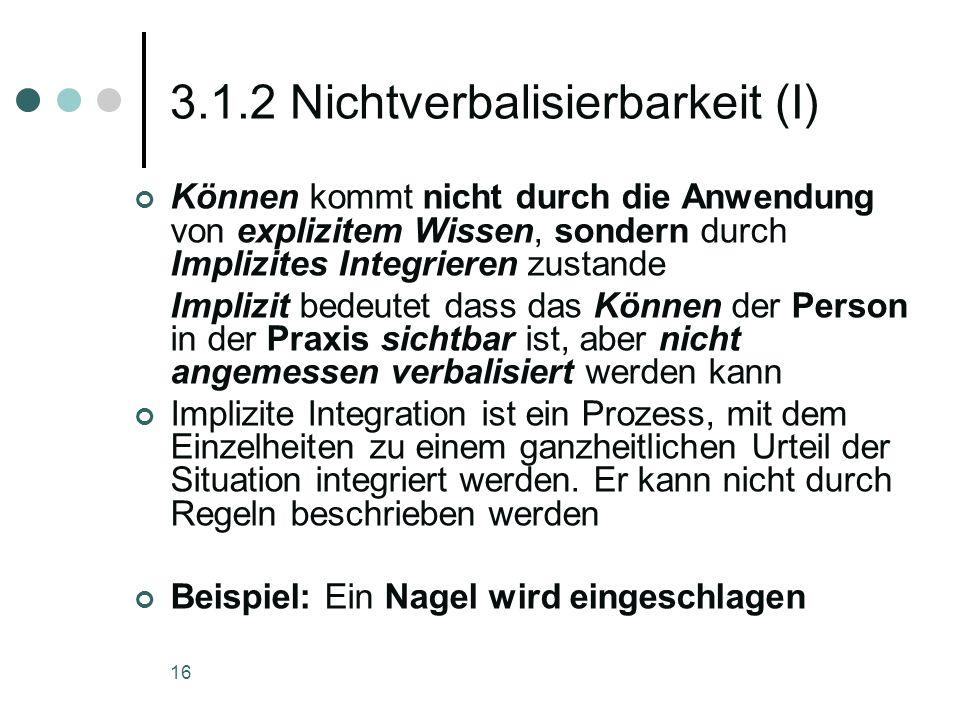 3.1.2 Nichtverbalisierbarkeit (I)