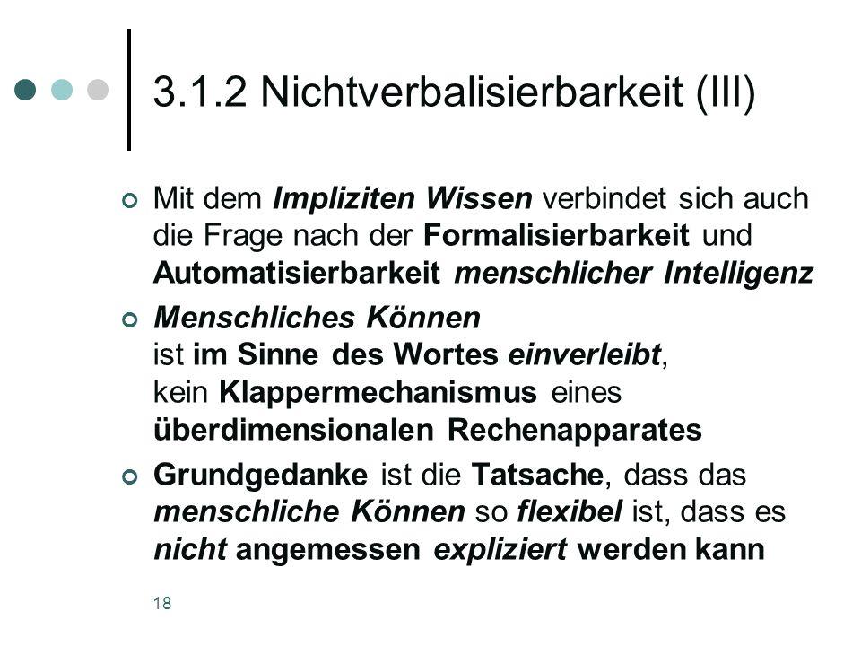 3.1.2 Nichtverbalisierbarkeit (III)