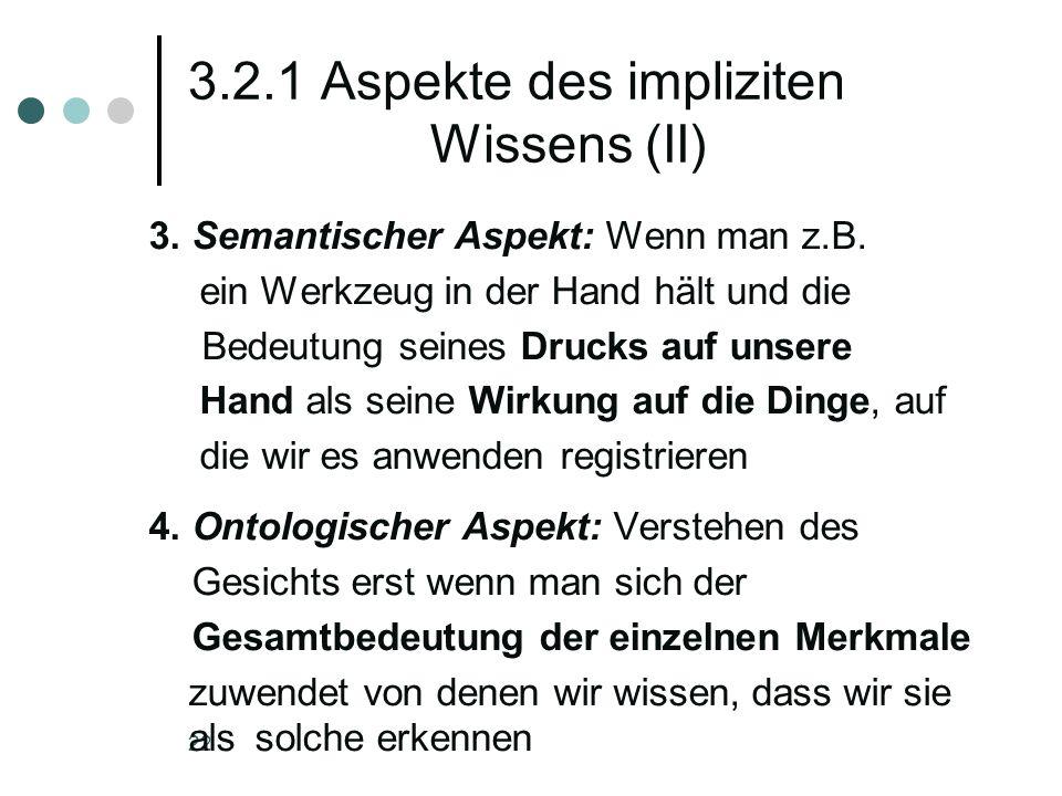 3.2.1 Aspekte des impliziten Wissens (II)