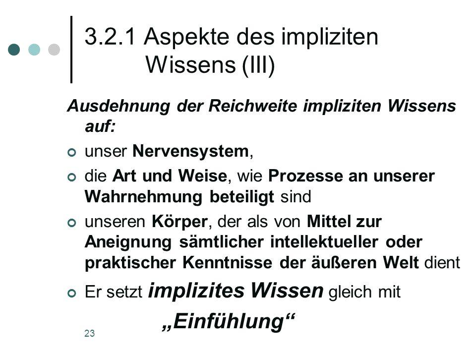 3.2.1 Aspekte des impliziten Wissens (III)
