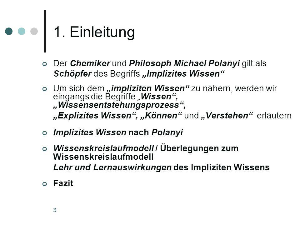 1. Einleitung Der Chemiker und Philosoph Michael Polanyi gilt als