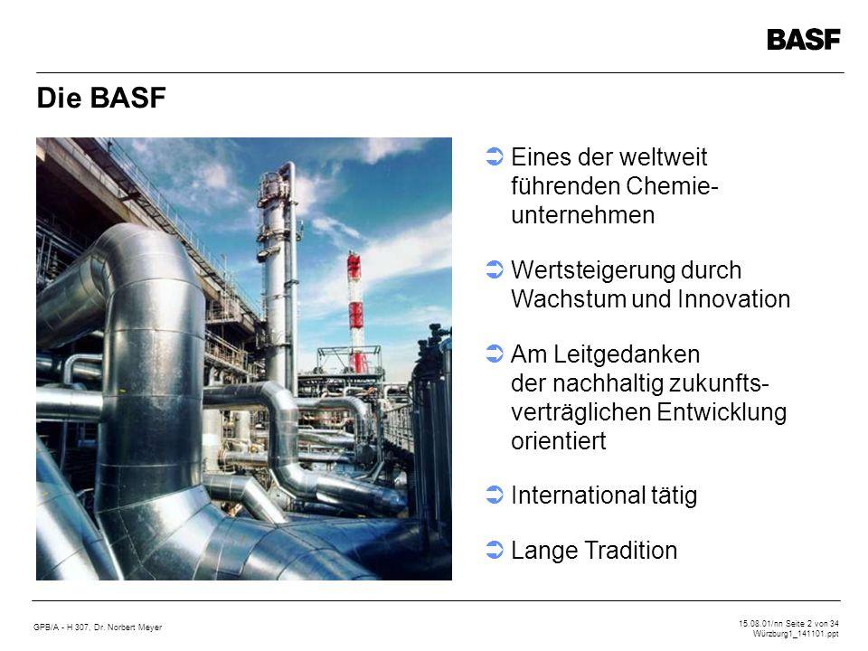 Die BASF Eines der weltweit führenden Chemie- unternehmen