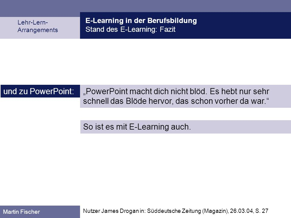 So ist es mit E-Learning auch.