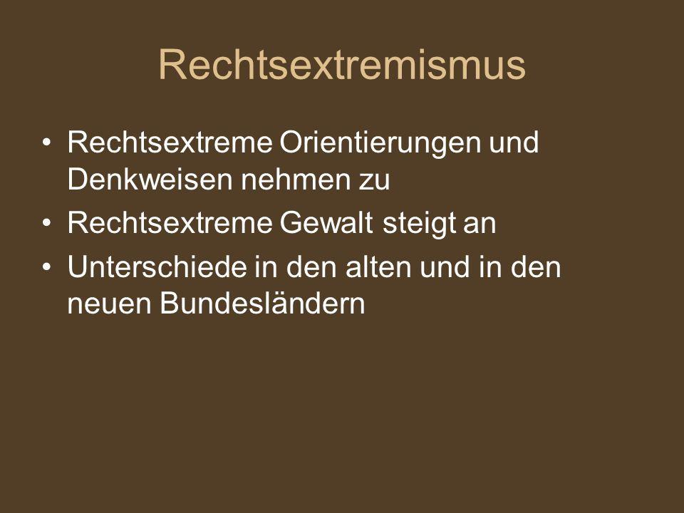 Rechtsextremismus Rechtsextreme Orientierungen und Denkweisen nehmen zu. Rechtsextreme Gewalt steigt an.