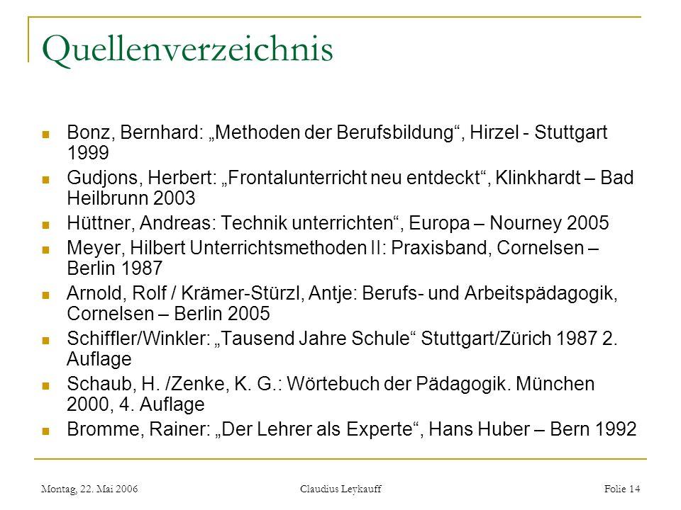 """Quellenverzeichnis Bonz, Bernhard: """"Methoden der Berufsbildung , Hirzel - Stuttgart 1999."""