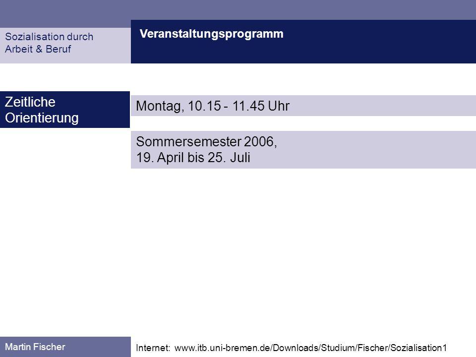Zeitliche Orientierung Montag, 10.15 - 11.45 Uhr