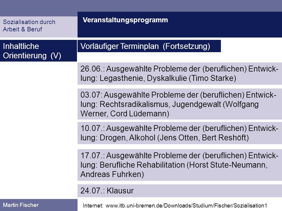 Inhaltliche Orientierung (V) Vorläufiger Terminplan (Fortsetzung)