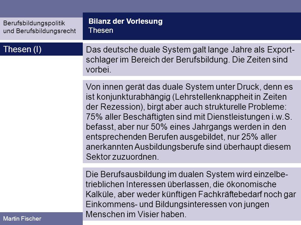 Bilanz der Vorlesung Thesen. Berufsbildungspolitik. und Berufsbildungsrecht. Thesen (I)
