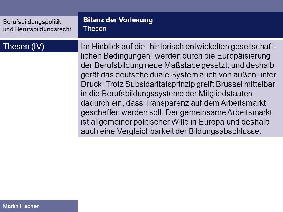 Bilanz der Vorlesung Thesen. Berufsbildungspolitik. und Berufsbildungsrecht. Thesen (IV)