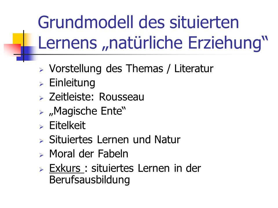"""Grundmodell des situierten Lernens """"natürliche Erziehung"""