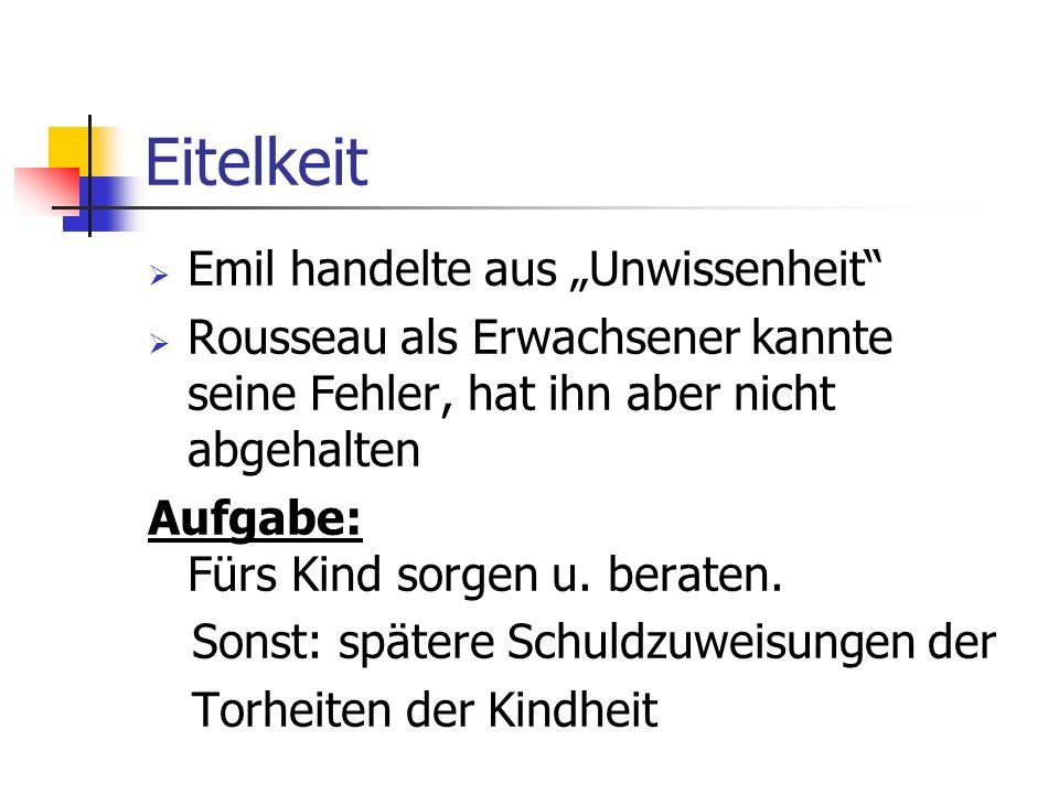 """Eitelkeit Emil handelte aus """"Unwissenheit"""