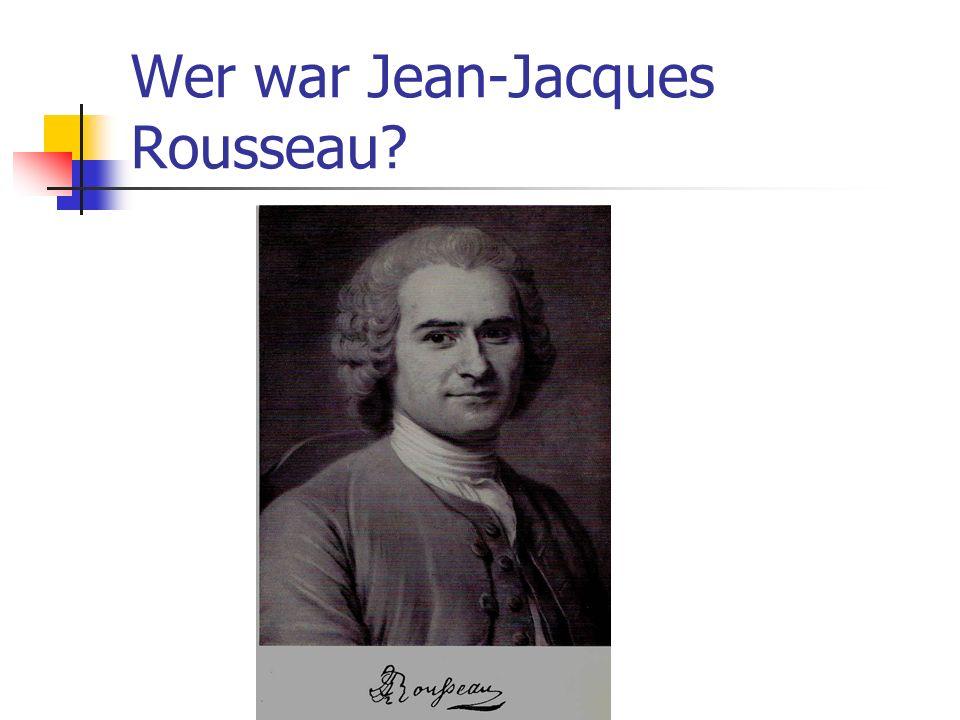 Wer war Jean-Jacques Rousseau