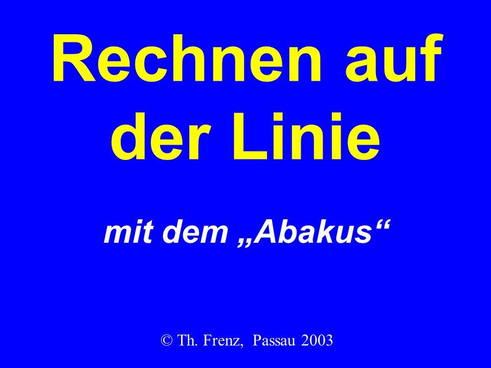 """Rechnen auf der Linie mit dem """"Abakus © Th. Frenz, Passau 2003"""