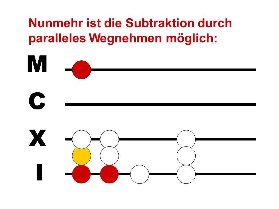 Nunmehr ist die Subtraktion durch paralleles Wegnehmen möglich: