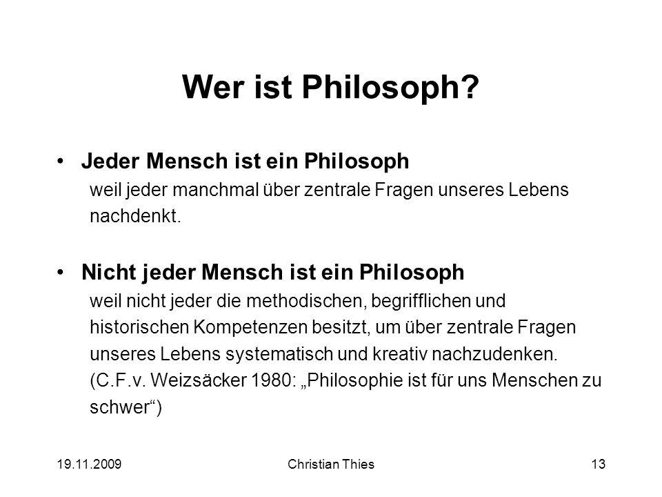 Wer ist Philosoph Jeder Mensch ist ein Philosoph