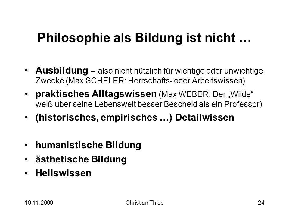 Philosophie als Bildung ist nicht …