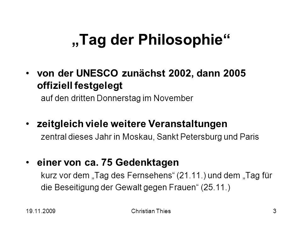 """""""Tag der Philosophie von der UNESCO zunächst 2002, dann 2005 offiziell festgelegt. auf den dritten Donnerstag im November."""