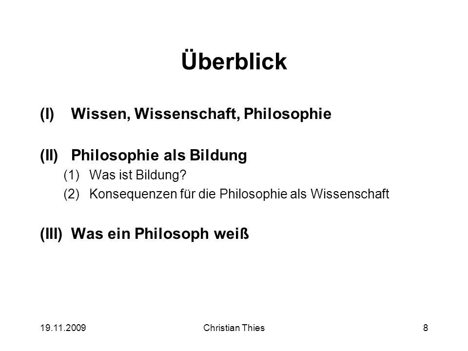 Überblick Wissen, Wissenschaft, Philosophie Philosophie als Bildung