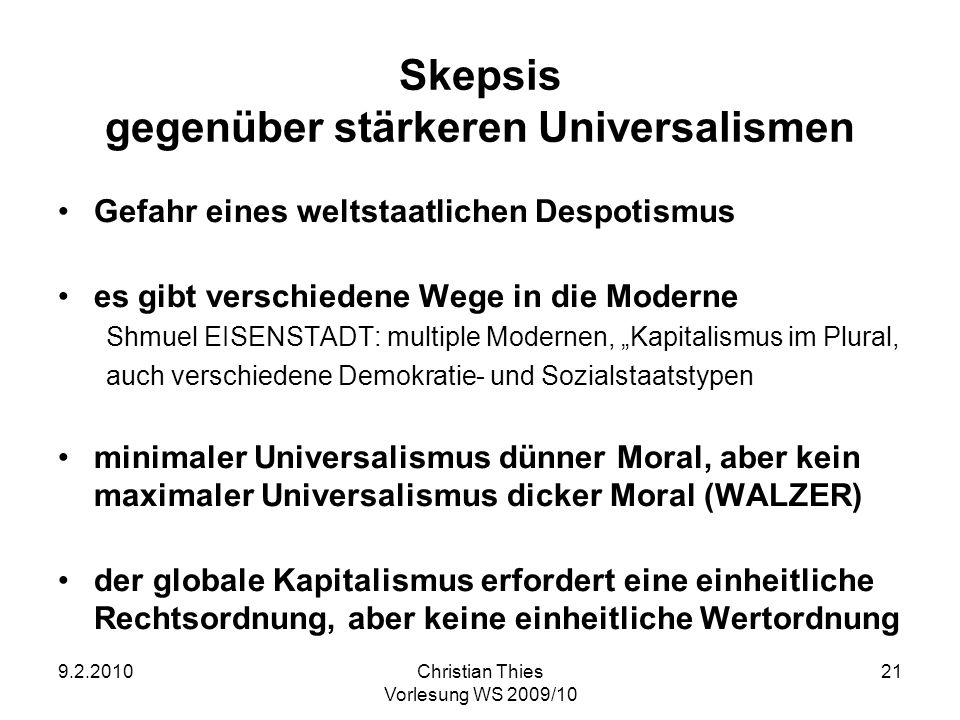 Skepsis gegenüber stärkeren Universalismen