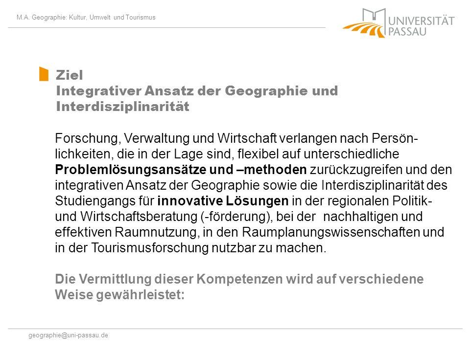 Ziel Integrativer Ansatz der Geographie und Interdisziplinarität