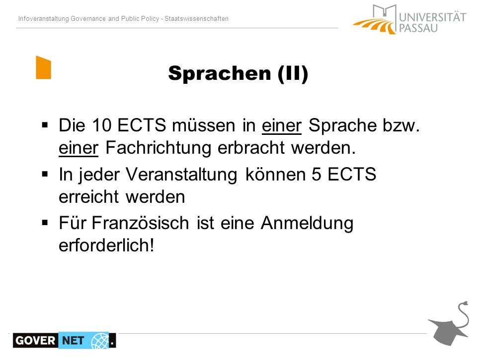 Sprachen (II)Die 10 ECTS müssen in einer Sprache bzw. einer Fachrichtung erbracht werden. In jeder Veranstaltung können 5 ECTS erreicht werden.
