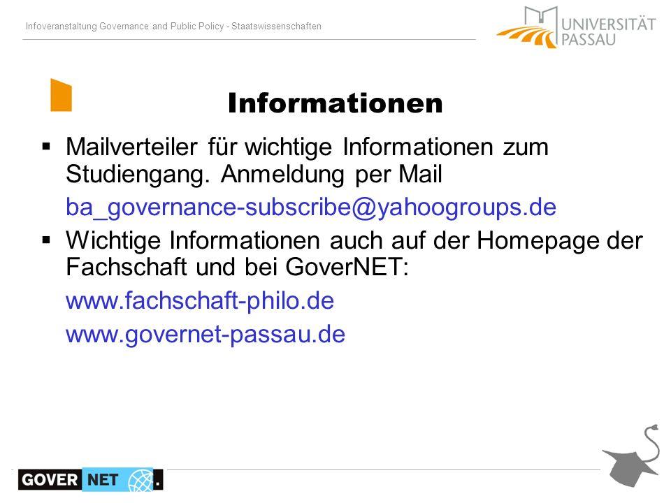 Informationen Mailverteiler für wichtige Informationen zum Studiengang. Anmeldung per Mail. ba_governance-subscribe@yahoogroups.de.