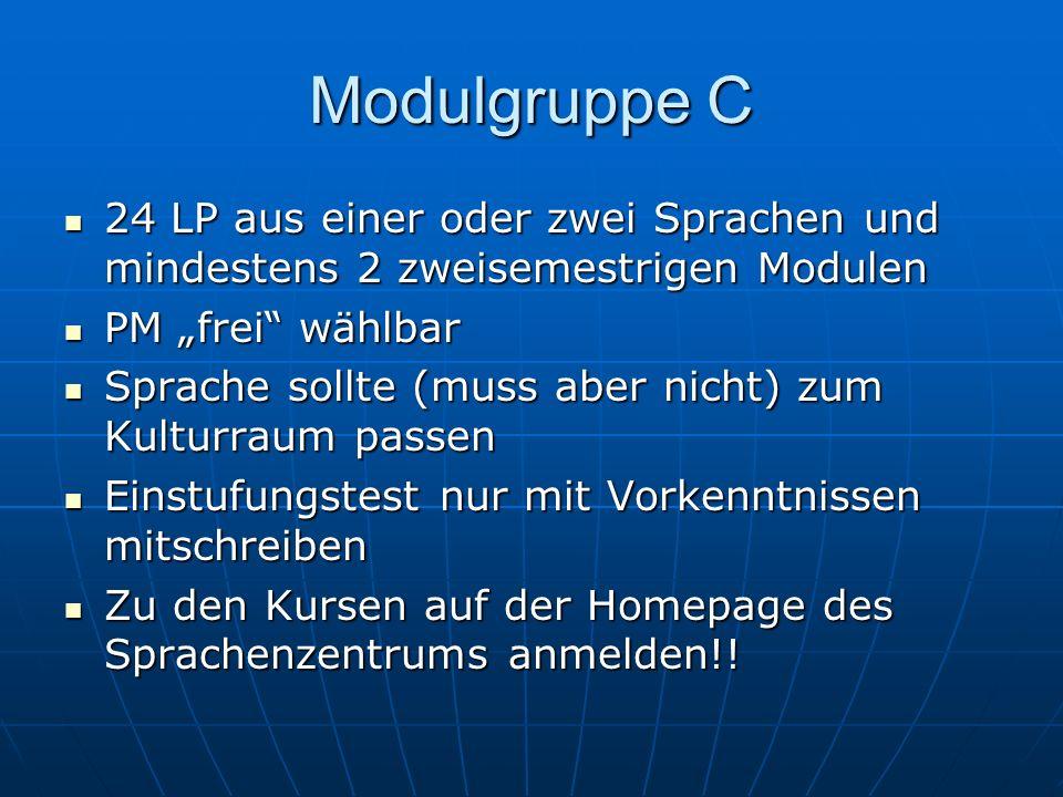 """Modulgruppe C 24 LP aus einer oder zwei Sprachen und mindestens 2 zweisemestrigen Modulen. PM """"frei wählbar."""