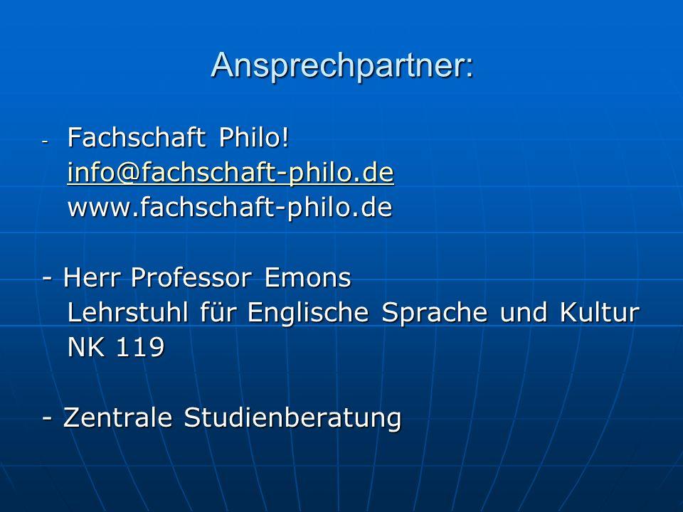Ansprechpartner: Fachschaft Philo! info@fachschaft-philo.de