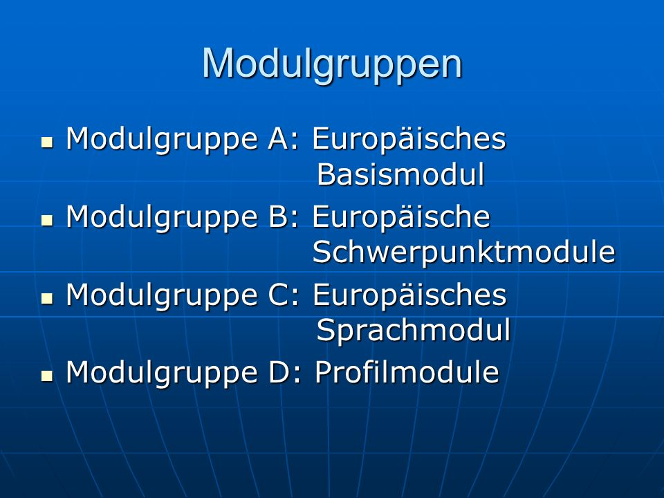 Modulgruppen Modulgruppe A: Europäisches Basismodul