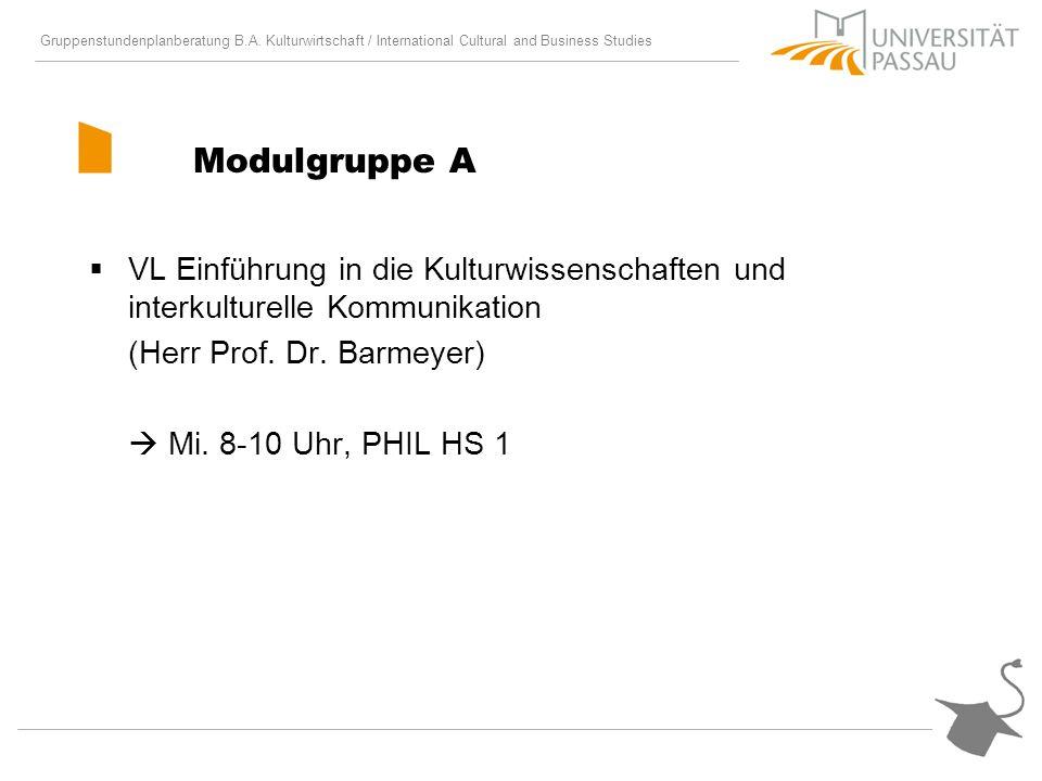 Modulgruppe A VL Einführung in die Kulturwissenschaften und interkulturelle Kommunikation. (Herr Prof. Dr. Barmeyer)