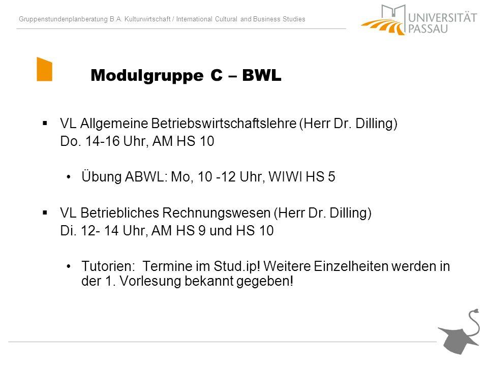 Modulgruppe C – BWL VL Allgemeine Betriebswirtschaftslehre (Herr Dr. Dilling) Do. 14-16 Uhr, AM HS 10.