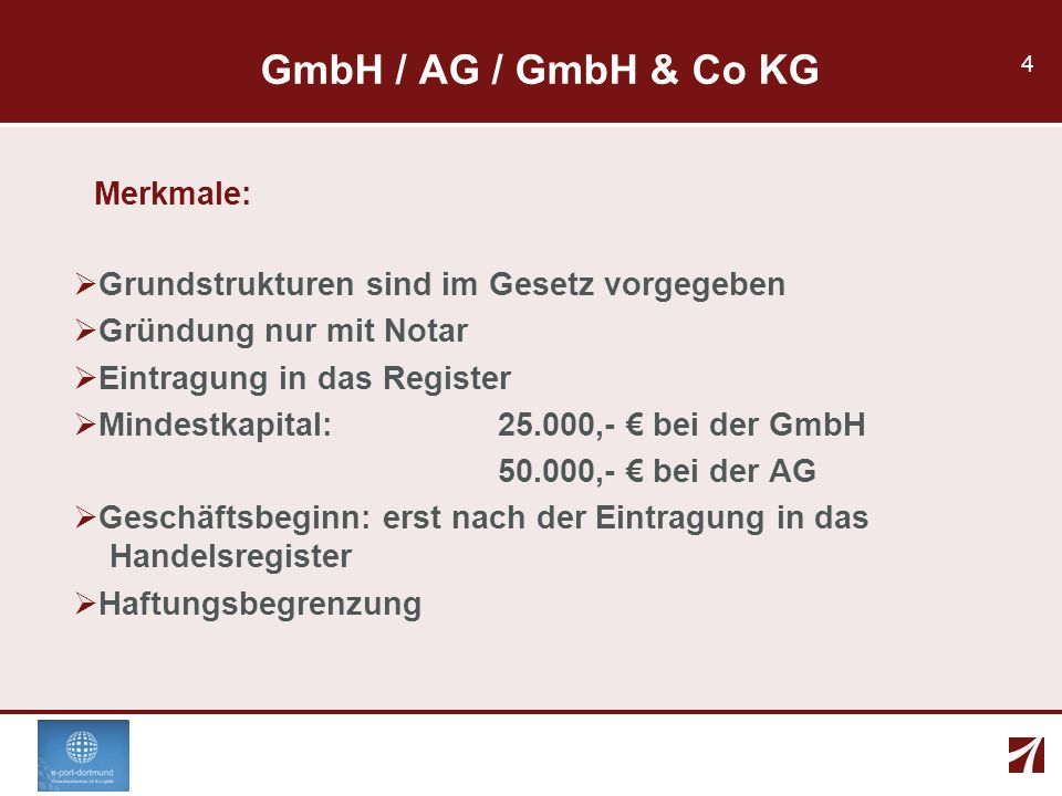 GmbH / AG / GmbH & Co KG Merkmale: