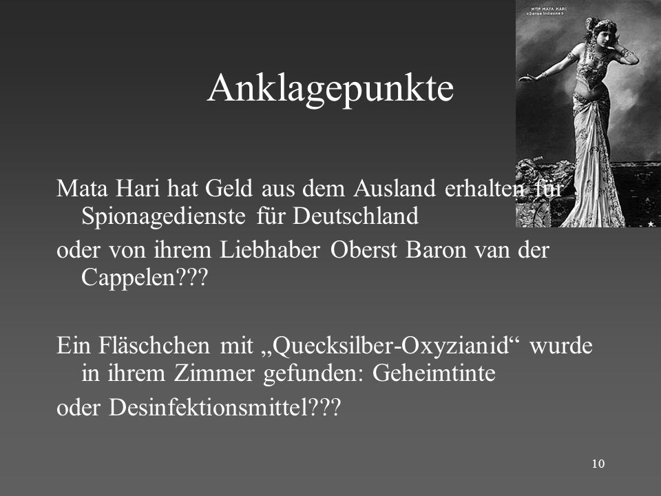 Anklagepunkte Mata Hari hat Geld aus dem Ausland erhalten für Spionagedienste für Deutschland.