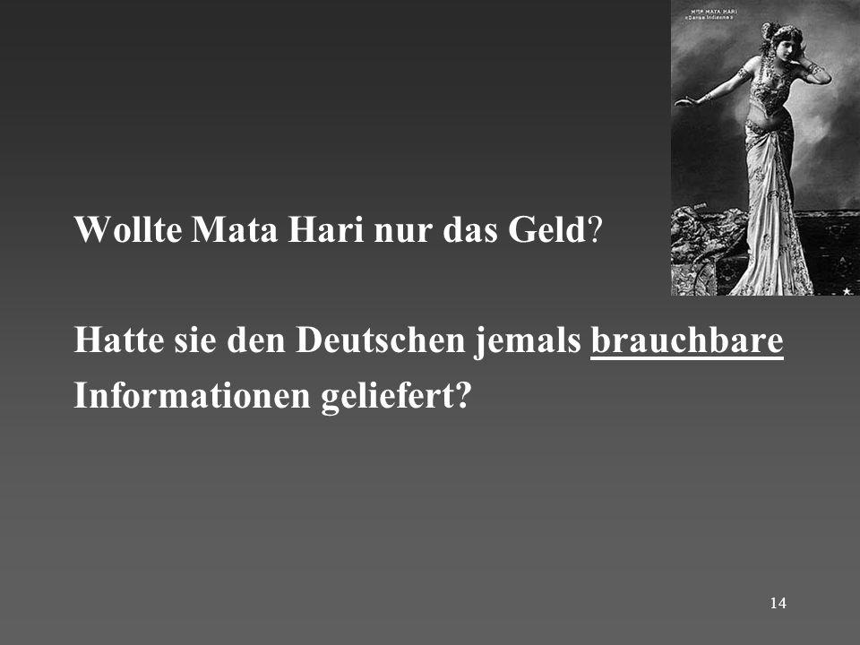 Wollte Mata Hari nur das Geld