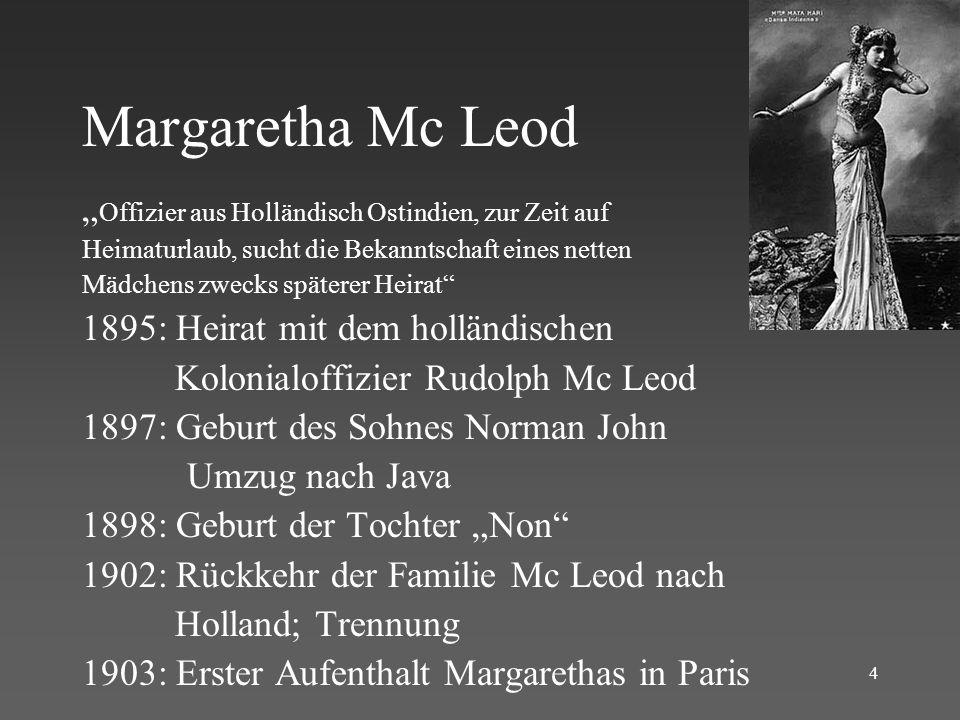 """Margaretha Mc Leod """"Offizier aus Holländisch Ostindien, zur Zeit auf"""