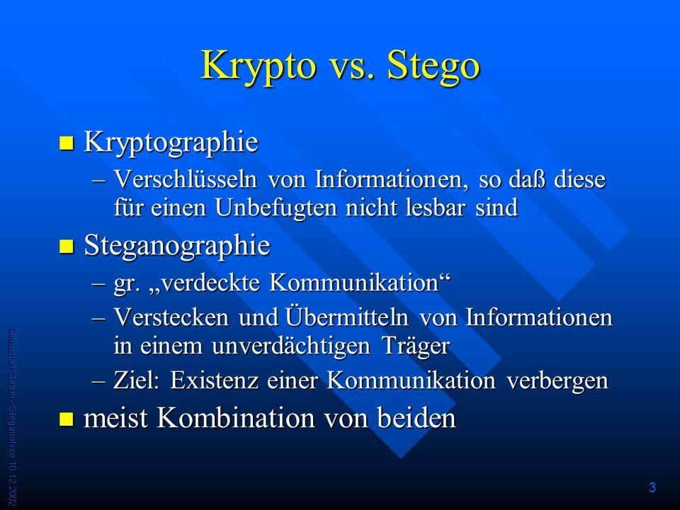 Krypto vs. Stego Kryptographie Steganographie