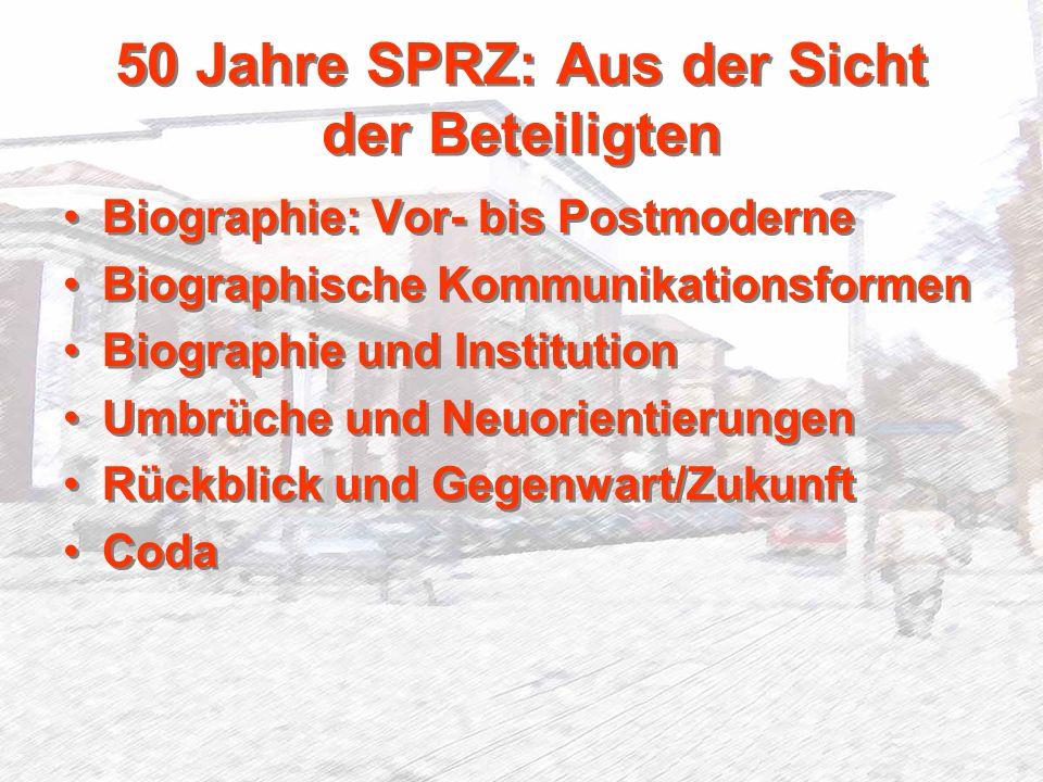 50 Jahre SPRZ: Aus der Sicht der Beteiligten