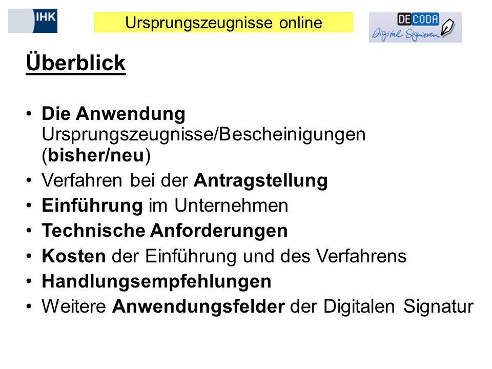 Überblick Die Anwendung Ursprungszeugnisse/Bescheinigungen (bisher/neu) Verfahren bei der Antragstellung.