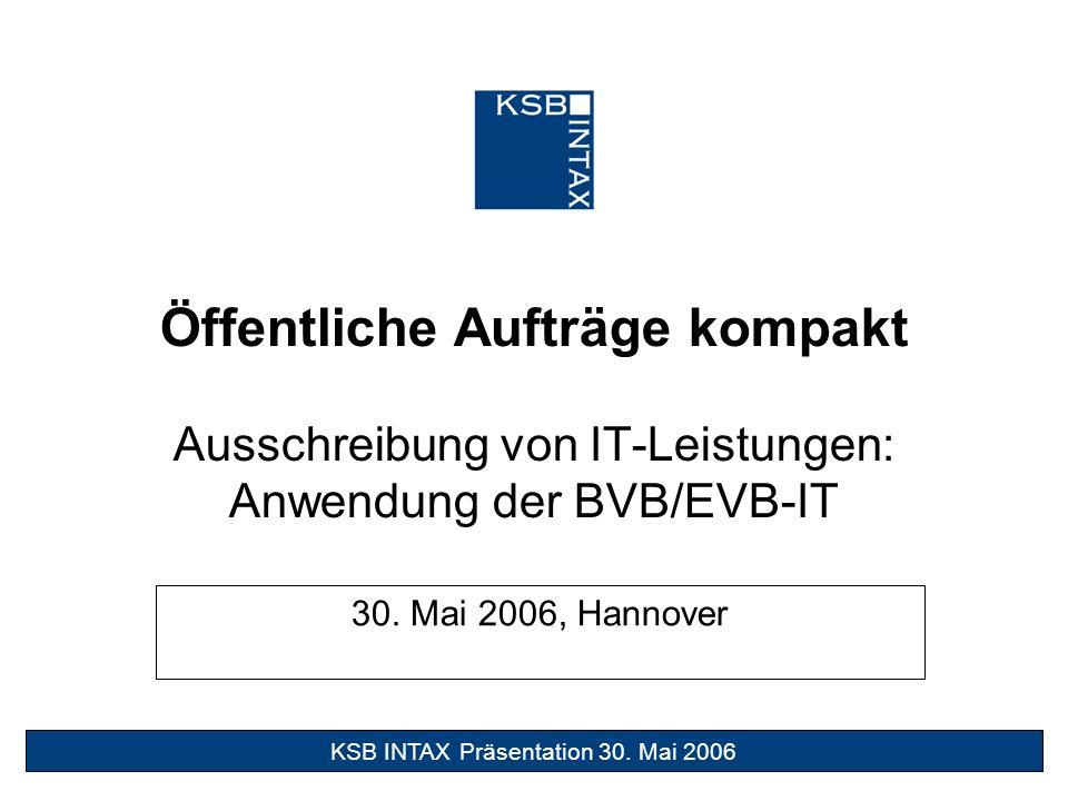 Öffentliche Aufträge kompakt Ausschreibung von IT-Leistungen: Anwendung der BVB/EVB-IT