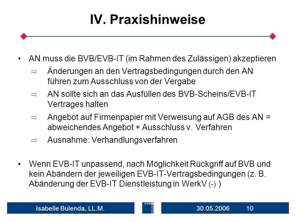 IV. PraxishinweiseAN muss die BVB/EVB-IT (im Rahmen des Zulässigen) akzeptieren.