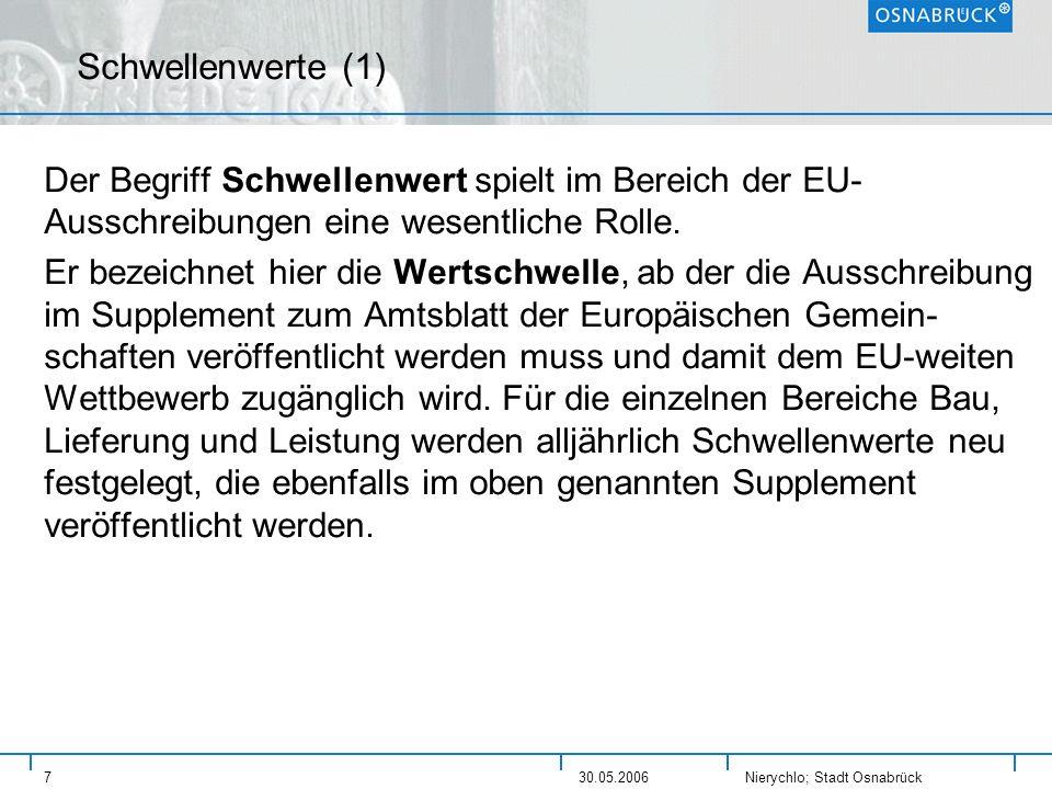 Schwellenwerte (1) Der Begriff Schwellenwert spielt im Bereich der EU-Ausschreibungen eine wesentliche Rolle.