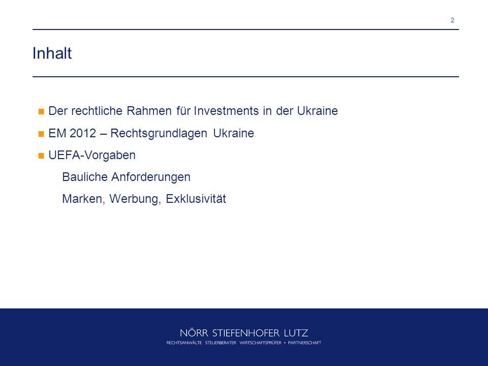Inhalt Der rechtliche Rahmen für Investments in der Ukraine