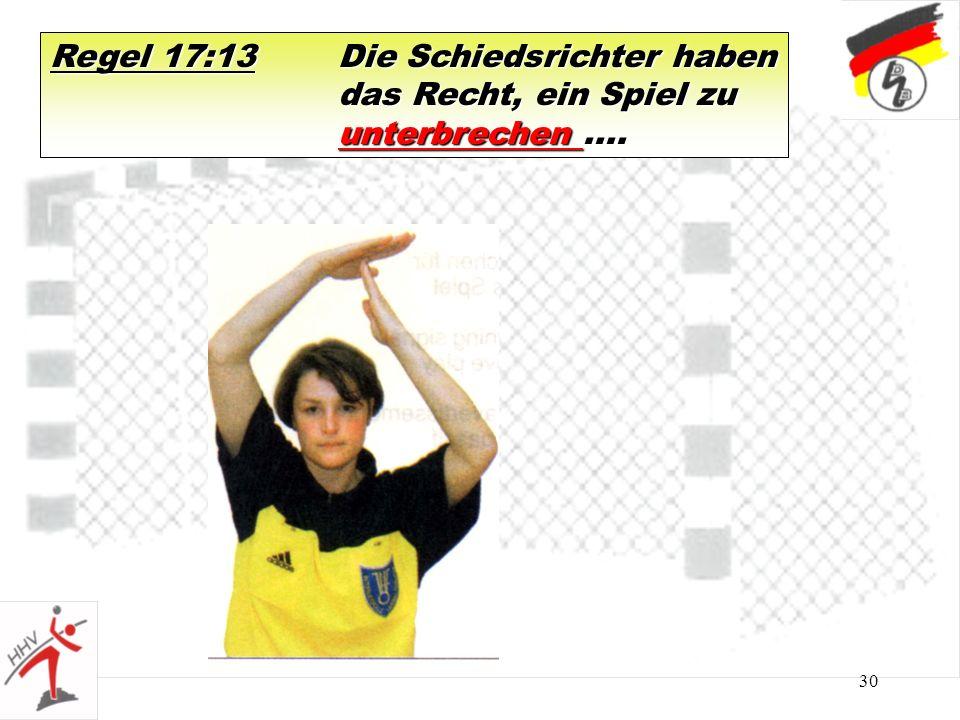 Regel 17:13 Die Schiedsrichter haben