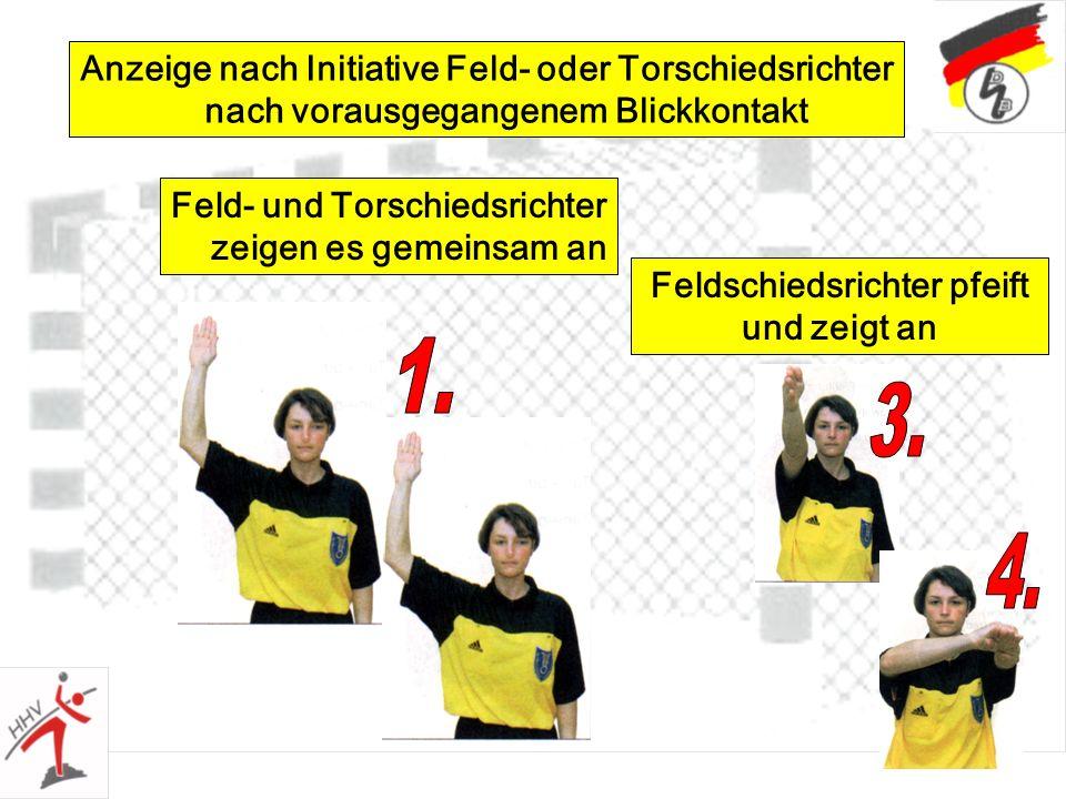 1. 3. 4. Anzeige nach Initiative Feld- oder Torschiedsrichter