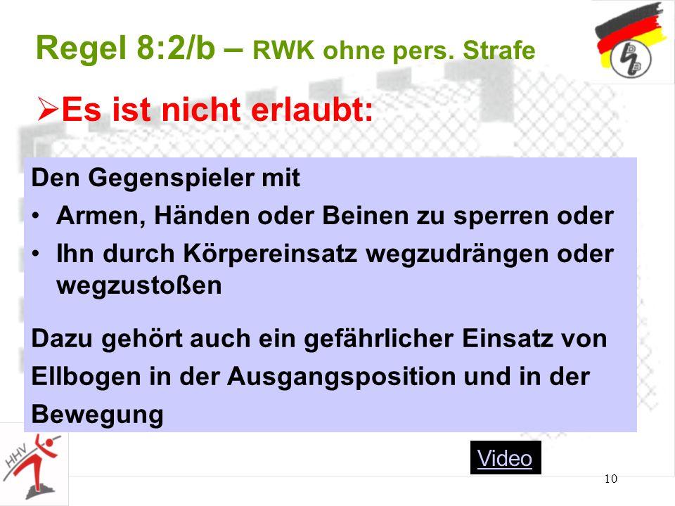 Regel 8:2/b – RWK ohne pers. Strafe